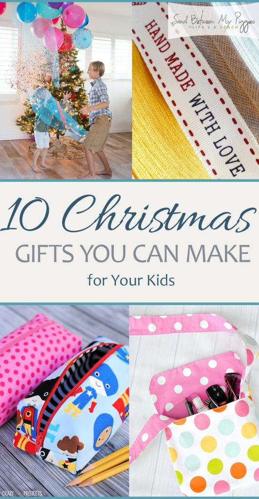 10 Christmas Gifts You Can Make for Your Kids| Christmas, Christmas Gifts, DIY Christmas Gifts, Gifts for Kids, Homemade Gifts, Homemade Gifts for Kids, Kid Gifts, Popular Pin #ChristmasGifts #Gifts #HandmadeGifts
