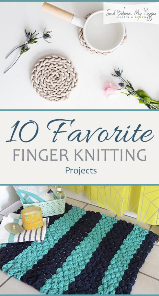 10 Favorite Finger Knitting Projects - Sand Between My Piggies| Finger Knitting, Finger Knitting Projects, DIY Finger Knitting, Finger Knitting TIps and Tricks, Projects, Easy Knitting Projects, Simple Knitting Projects, Popular Pin #FingerKnitting #DIYFingerKnitting