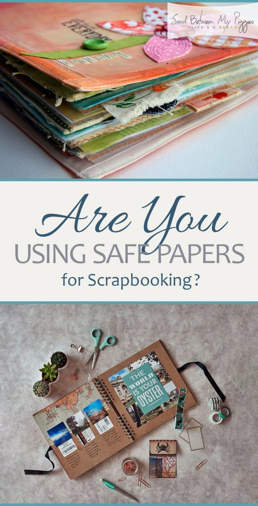 Are You Using Safe Papers for Scrapbooking?| Scrapbooking, Scrapbooking Paper, Paper Hacks, Scrapbooking Hacks, DIY Scrapbook, Scrapbook DIYs, Crafts, Crafts Hacks, #Crafts #DIYCrafts