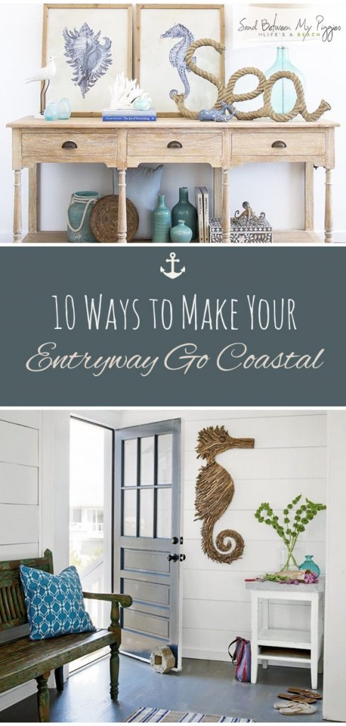 10 Ways to Make Your Entryway Go Coastal| Coastal Home Decor, Coastal Home Decor Ideas, Coastal Home Decor DIY, Home Decor, Home Decor Ideas, Home Decor Ideas DIY