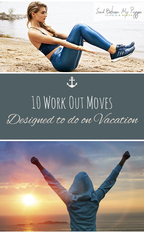 10 Work Out Moves Designed to do on Vacation| Beach Workout, Beach Workout Routine, Workout Moves, Workout Routine, Workout Plan, Workout Motivation