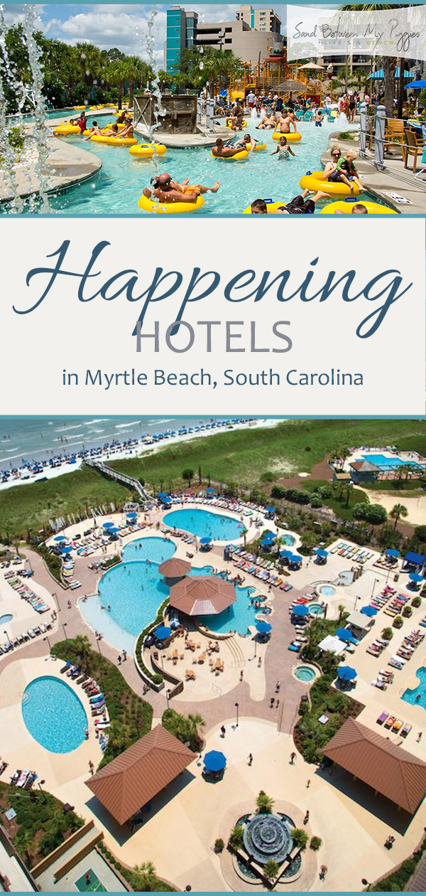 Happening Hotels In Myrtle Beach, South Carolina