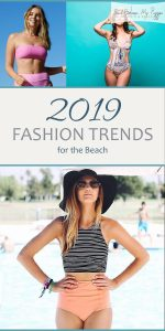 Fashion Trends | 2019 Fashion Trends | 2019 Fashion Trends for the Beach | Beach Fashion Trends | Fashion Trends for the Beach