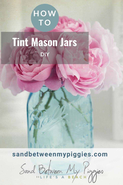 Tint Your Mason Jars In No Time| Mason Jars, Mason Jar Crafts, Tinted Mason Jars, How to Tint a Mason Jar, Tinted Mason Jar Crafts, Crafts, DIY Home, DIY Mason Jar. #MasonJar #MasonJarCrafts #TintedMasonJars #DIYMasonJar