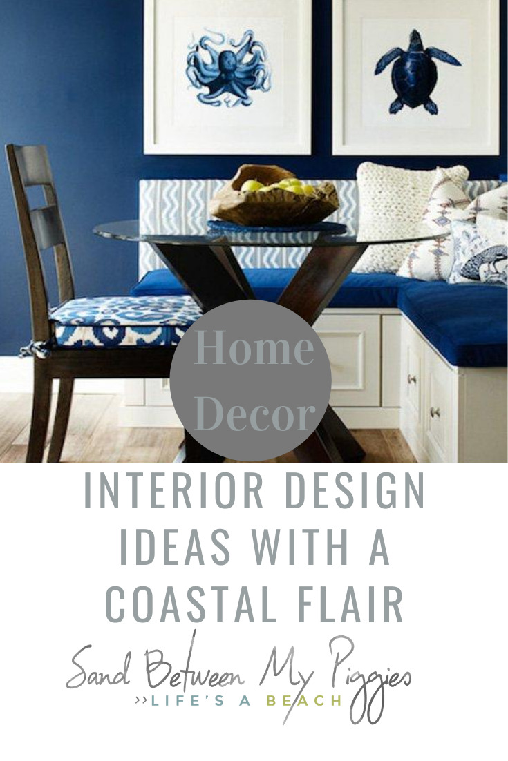 Love the coastal look, but live in Nebraska? It doesn't matter if you live on the beach or anywhere else. You can have a coastal feel in your home with these interior design ideas for coastal home decor. It's really simple. Just read the post and then you will be ready to set sail on your coastal dreams. #coastalhomedecor #homedecorideas #sandbetweenmypiggiesblog