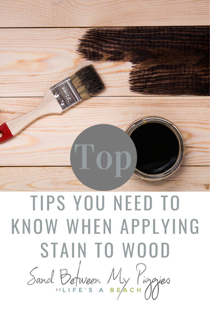 Have a new wood project? Knowing how to applying stain on that wood will be helpful to make your project a huge success. Visit sandbetweenmypiggies.com for more DIY ideas. #diytips #woodprojects #sandbetweenmypiggiesblog